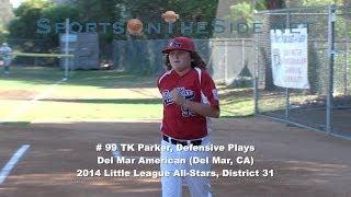 # 99 TK Parker, Del Mar American Little League Shortstop, Defensive Plays
