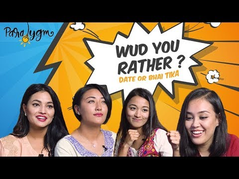   Would You Rather   Bhai Tika Special  