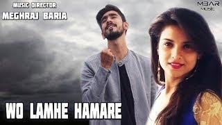 Wo Lamhe Hamare - 2017 Love Song