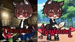 Vampire to Boyfriend | Gachaverse Mini Movie | by Kumisaki X