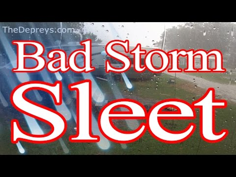 Bad Storm -  Sleet In The Mountains With The RV!