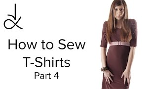 How to Sew T-Shirts - Sewing for Beginners - Part 4