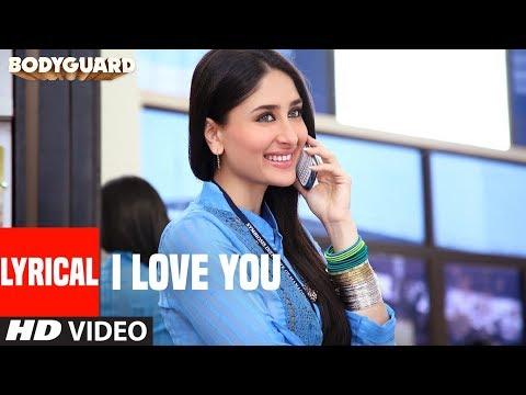 Xxx Mp4 LYRICAL I Love You Song Bodyguard Feat Salman Khan Kareena Kapoor 3gp Sex