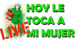 HOY LE TOCA A MI MUJER - LIVE!!!