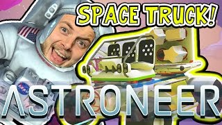 AWESOME SPACE TRUCK!! - ASTRONEER GAMEPLAY! #2 - W/AshDubh