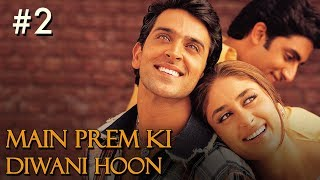 Main Prem Ki Diwani Hoon - 2/17 - Bollywood Movie - Hrithik Roshan & Kareena Kapoor