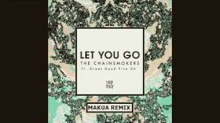 The Chainsmokers - Let You Go ft. Great Good Fine Ok (Makua Remix)