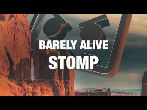 Barely Alive - Stomp