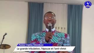 Pasteur Céphas Ndombaxe, La grande tribulation, l'épouse et l'anti christ   Shabbat Des Shabbat   Si