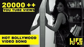 LIFE FU*K$: Life Is Wrecking Me | Bollywood Video Song  2017 | Sandeepa Dhar, Kabir Sadanand