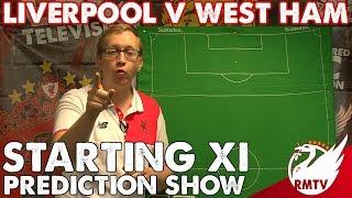Liverpool v West Ham | Starting XI Prediction Show