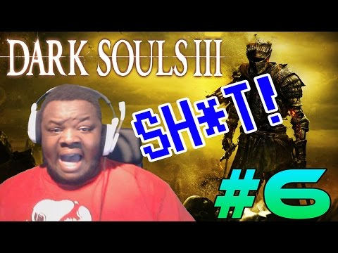 Can A Dark Souls Virgin Beat Dark Souls 3? (Part 6) [SPECIAL]