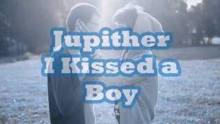 I kissed a boy Jupither lyrics