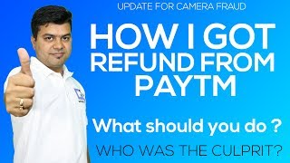 I Found Culprit in PayTM Camera Fraud Case, See How I Got Refund | Gadgets To Use