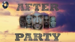 After Party | Nollywood Latest Movies 2016/2017