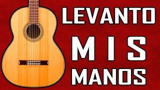 Tutorial LEVANTO MIS MANOS - Acordes en guitarra - MI GUITARRA CRISTIANA