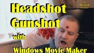HEAD SHOT GUNSHOT EFFECT WITH WITH WINDOWS MOVIE MAKER (Feat. Evil Teddy)