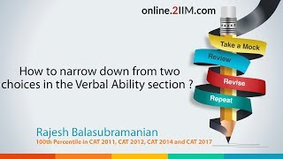 How to narrow down from two choices in the Verbal Ability section