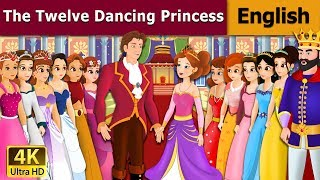 The 12 Dancing Princess in English - Fairy Tales - Bedtime Stories - 4K UHD - English Fairy Tales