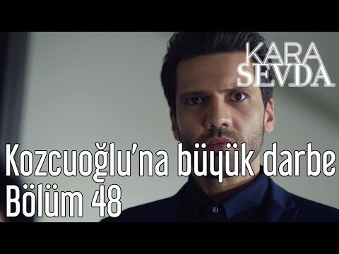 Kara Sevda 48. Bölüm - Kozcuoğlu'na Büyük Darbe