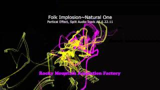 Folk Implosion ~ Natural One - Partical Effect