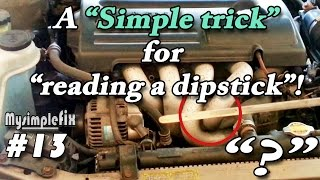Easy! - How to read your dipstick when it's hard to see!. #13