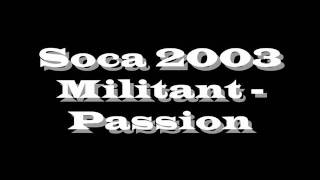 Soca 2003: Militant - Passion