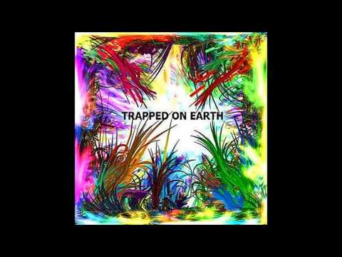 Trapped On Earth