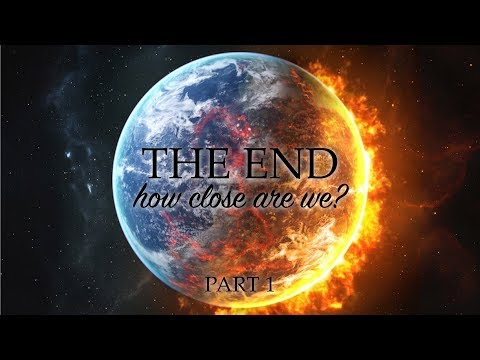 """""""THE END How Close Are We """" Part 1 Pastor Raymond Woodward"""