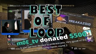 CSGO - BEST OF LOOP ( Bully Moment , Donations , Reactions FT m0E TV ,  fREAkaZOID Get_Right )