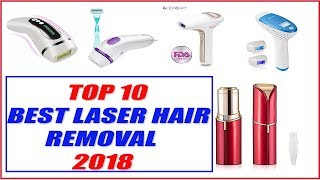 Best laser Hair Removal 2018 - Top 10 Best laser Hair Removal Reviews 2018