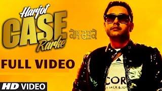 Case Rarke By Harjot (Full Song) | Music: Desi Crew | Latest Punjabi Video 2015