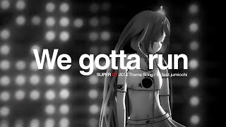 【IA×SUPER GT】We gotta run   IA feat.jumicchi【MV】