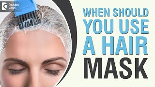 When should you use a hair mask? - Dr. Amee Daxini