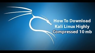 How To download kali linux Highly Compressed 10 mb