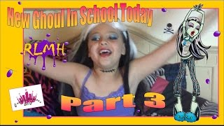 Real Live Monster High | 'New Ghoul In School Today' Part 3- Creative Princess