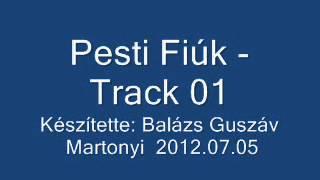 Pesti Fiúk - Track 01