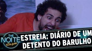 The Noite (10/11/15) - Diário de um Detento do Barulho - S01E01