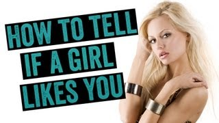 How To Tell If A Girl Likes You: 3 Quick Signs A Girl Likes You