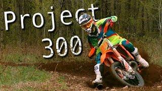Project 300 (KTM 250xc Conversion)