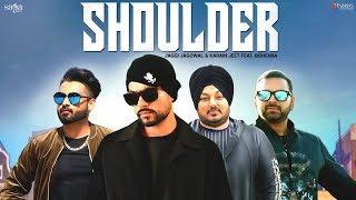 Bohemia - Shoulder (Official Video) | Jaggi Jagowal, Karam Jeet | New Punjabi Song 2018 | Saga Music