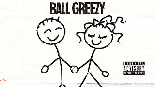 Ball Greezy - Dats My Bae