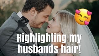 HIGHLIGHTING MY HUSBANDS HAIR! How to highlight men's hair