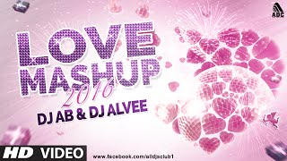 Love Mashup (2016) - DJ AB & DJ Alvee | Valentine Special  Full Song Video