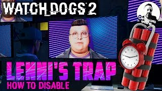 HOW TO DISABLE LENNI'S TRAP | WATCH DOGS 2 | GAME GUIDE