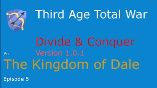 Third Age, Divide and Conquer, Dale - Episode 5, We March