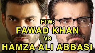 For The Win: Fawad Khan vs Hamza Ali Abbasi