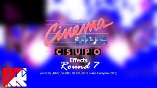 Cinéma Plus Csupo Effects Round 7 vs D219, JMVE, VE666, VEHD, JGTLB and Everyone (7/19)
