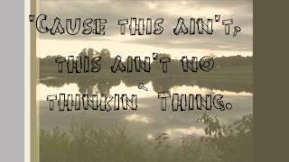 Trace Adkins - This ain't no thinkin' thing lyrics