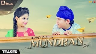 Mundran - Sunny Dubb | Teaser | D6 Music | Upcoming Punjabi Songs 2017